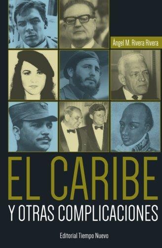 9780991170463: El Caribe y otras complicaciones (Spanish Edition)