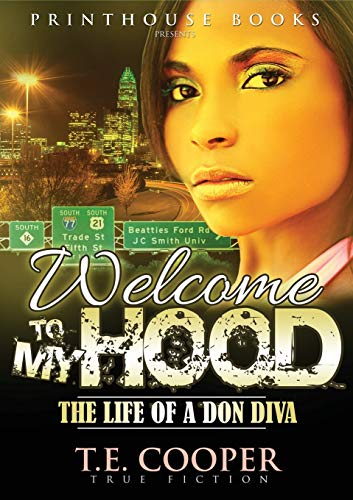 Welcome to My Hood The Life of a Don Diva: T. E. Cooper