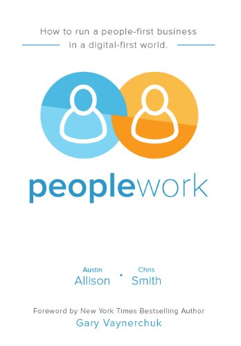 9780991173006: Peoplework: How to run a people-first business in a digital-first world