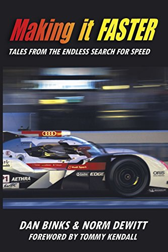 Making it FASTER: Tales from the Endless Search for Speed: DeWitt, Norm; Binks, Dan