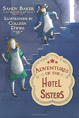 9780991179015: Adventures of the Hotel Sisters