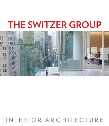 The Switzer Group: Interior Architecture: Roger Yee