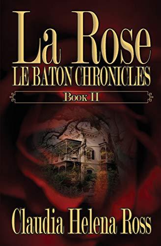 9780991184255: La Rose: Le Baton Chronicles (Volume 2)