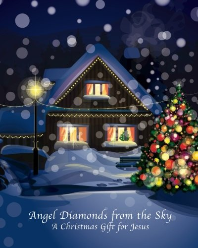 9780991184415: Angel Diamonds from the Sky: A Christmas Gift for Jesus