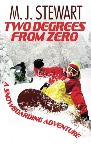 9780991185023: Two Degrees From Zero: A Snowboarding Adventure