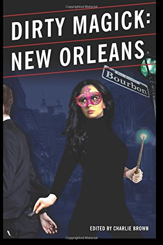 9780991196036: Dirty Magick: New Orleans