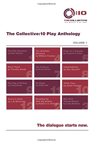 The Collective:10 Play Anthology, Vol. 1: 12 original short plays (Volume 1): Robert Z Grant