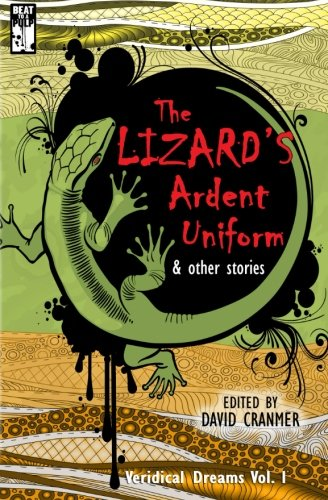 The Lizard's Ardent Uniform (Veridical Dreams) (Volume: Holm, Chris F.