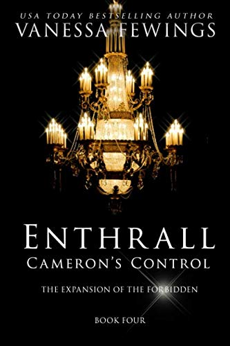 Cameron's Control (Novella #1): The Enthrall Sessions (Volume 4): Vanessa Fewings