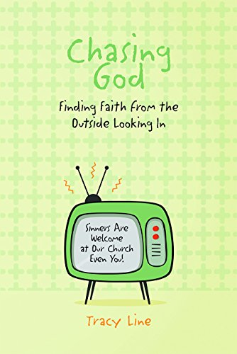 9780991209590: Chasing God: Finding Faith from the Outside Looking In