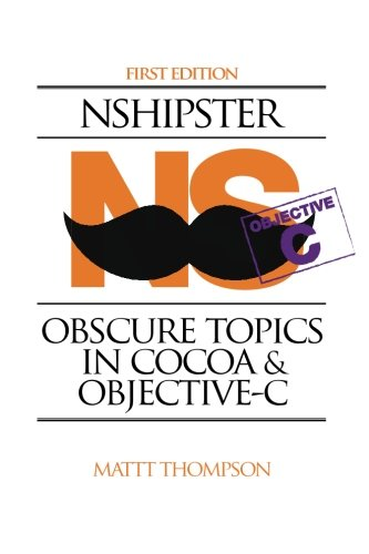 9780991218202: NSHipster: Obscure Topics in Cocoa & Objective C
