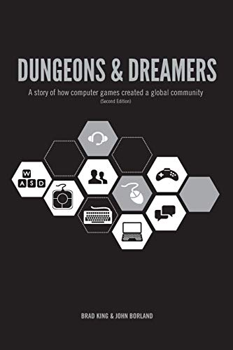 9780991222728: Dungeons & Dreamers: A Story of How Computer Games Created a Global Community
