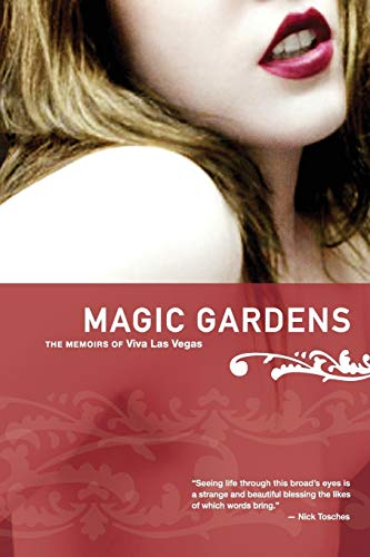 9780991225705: Magic Gardens: The Memoirs of Viva Las Vegas