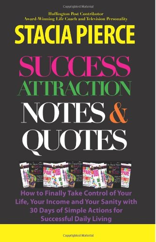 9780991232338: Success Attraction Notes & Quotes: 30 Days of Insight and Inspiration to Improve Your Life and Increase Your Income