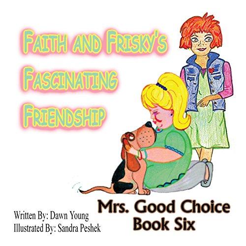 9780991232666: Faith and Frisky's Fascinating Friendship