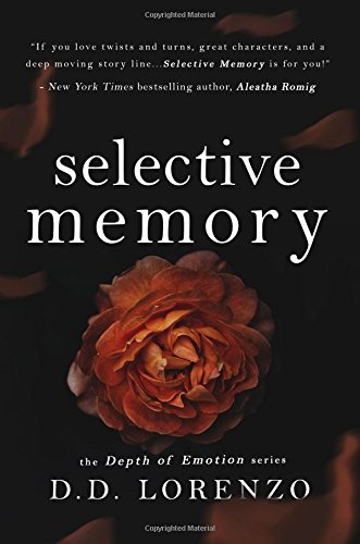 Selective/Memory : Depths of Emotion Book Two: D. D. Lorenzo