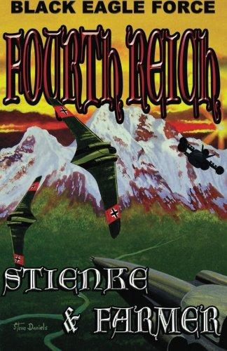 Black Eagle Force: Fourth Reich (Black Eagle: Farmer, Ken, Stienke,