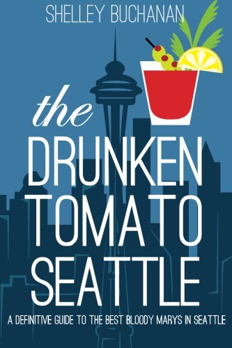 9780991239245: The Drunken Tomato: Seattle