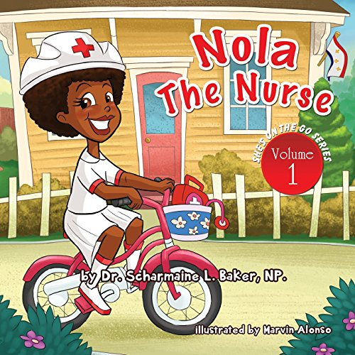 9780991240722: Nola The Nurse: She's On The Go (Volume 1)