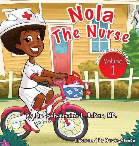 9780991240760: Nola The Nurse®: She's On The Go