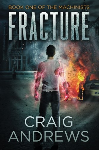 9780991241804: Fracture (The Machinists) (Volume 1)