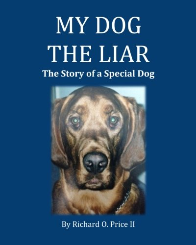9780991244270: My Dog the Liar: The Story of a Special Dog