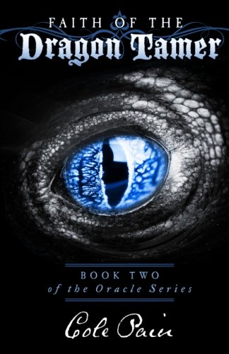 Faith of the Dragon Tamer: Book Two of the Oracle Series: Cole Pain