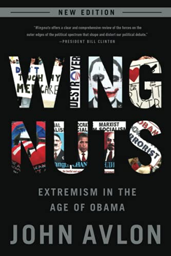9780991247608: Wingnuts: Extremism in the Age of Obama