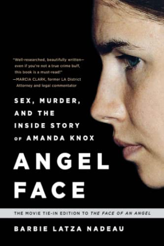 9780991247622: Angel Face: Sex, Murder, and the Inside Story of Amanda Knox