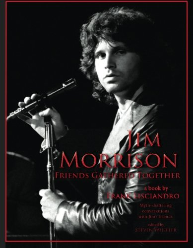 9780991252527: Jim Morrison: Friends Gathered Together