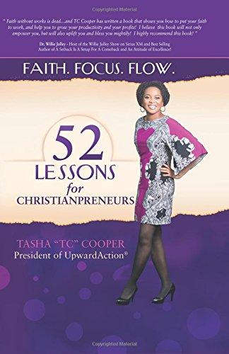 9780991253609: 52 Lessons for Christianpreneurs: Faith. Focus. Flow.