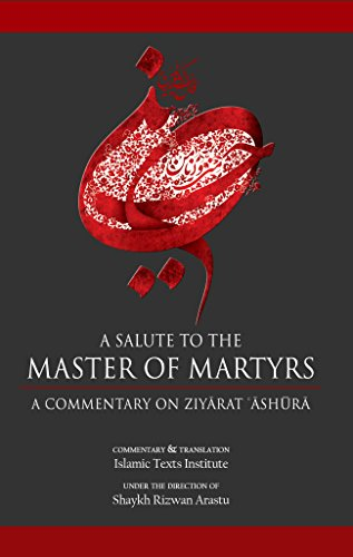 9780991254118: A Salute to the Master of Martyrs: ACommentary on Ziyarat Ashura
