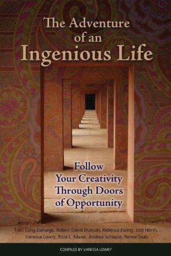 The Adventure of an Ingenious Life: Follow: Lowry, Vanessa; DeForge,