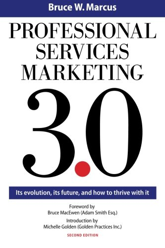 9780991266210: Professional Services Marketing 3.0: Its evolution, its future, and how to thrive with it