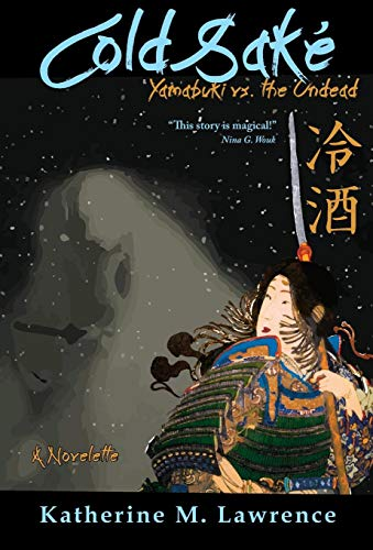 9780991266753: Cold Sake: Yamabuki vs. the Undead