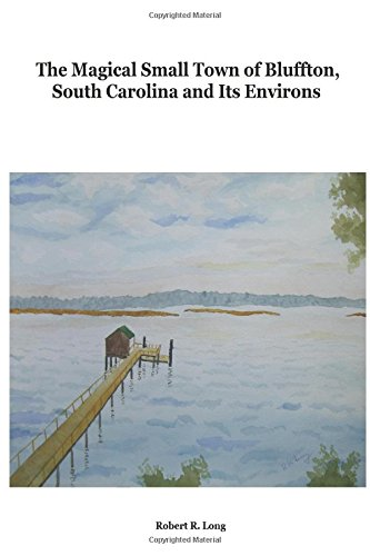 9780991267507: The Magical Small Town of Bluffton, South Carolina and Its Environs