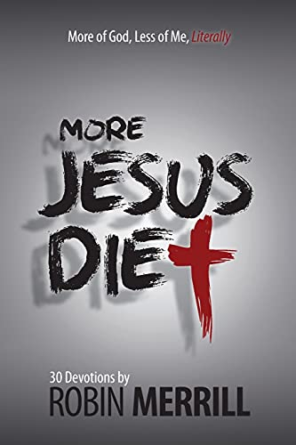 9780991270682: More Jesus Diet: More of God, Less of Me, Literally (The Jesus Diet) (Volume 2)