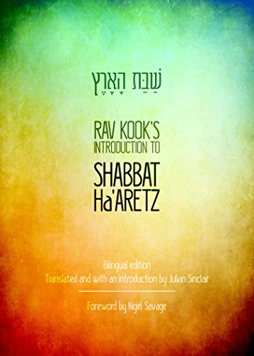 Rav Kook's Introduction to Shabbat Ha'aretz: Rabbi Julian Sinclair; Rabbi Abraham Isaac ...