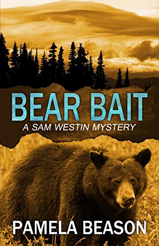 9780991271559: Bear Bait (The Sam Westin Mysteries) (Volume 2)