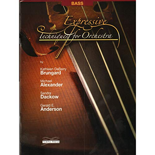 Expressive Techniques for Orchestra - Bass: Kathleen DeBerry Brungard;