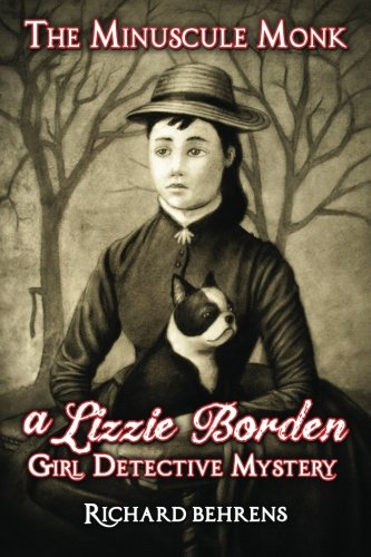 9780991278404: The Minuscule Monk: A Lizzie Borden, Girl Detective Mystery
