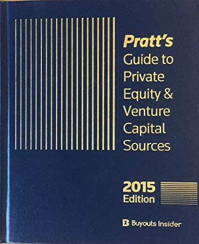 Pratt s Guide to Private Equity Venture Capital Sources 2015 (Hardback)
