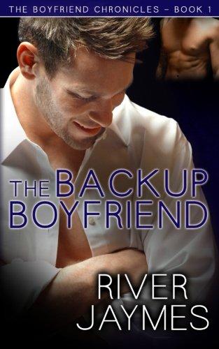 9780991280711: The Backup Boyfriend: The Boyfriend Chronicles - Book 1: Volume 1