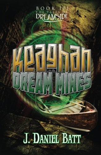 9780991281374: Keaghan in the Dream Mines (The Tales of Dreamside) (Volume 3)