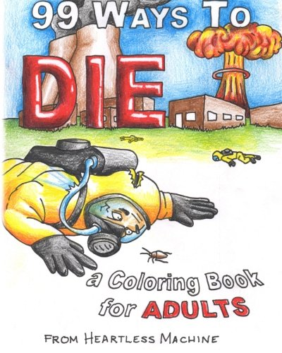 9780991287451: 99 Ways To Die: a Coloring Book for Adults