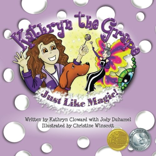 9780991290505: Kathryn the Grape Just Like Magic (Kathryn the Grape Affirmation Series) (Volume 1)