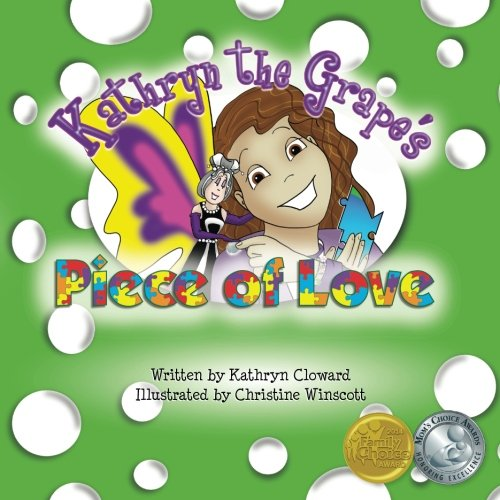 9780991290529: Kathryn the Grape's Piece of Love: Volume 3 (Kathryn the Grape Affirmation Series)