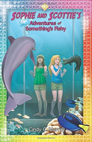 9780991290574: Sophie and Scottie's Adventures of Something's Fishy