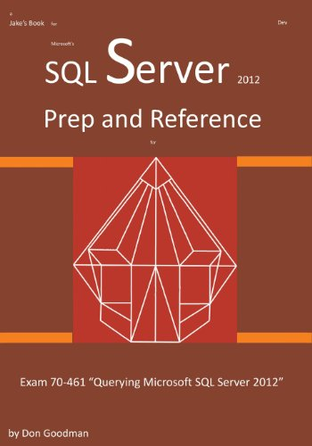 9780991291106: SQL Server 2012 Exam Prep and Reference for Exam 70-461