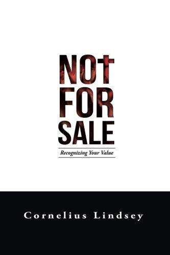 Not for Sale: Recognizing Your Value: Lindsey, Cornelius Antonio